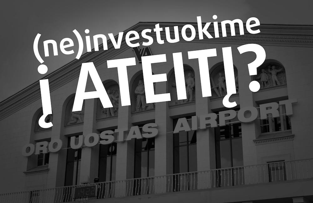 Neinvestuokim į praeitį, investuokime į ateitį #Vilniausorouostas